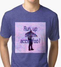 Acca fool Tri-blend T-Shirt