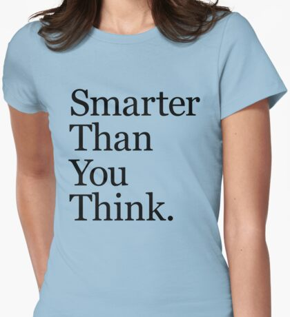 Smarter Than You Think T-Shirt