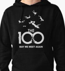 The 100 - May We Meet Again Pullover Hoodie
