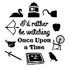 """""""I'd Rather Be Watching Once Upon a Time"""" Icon Design in Black by Marianne Paluso"""