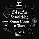 """I'd Rather Be Watching Once Upon a Time"" Icon Design in White Outline by Marianne Paluso"