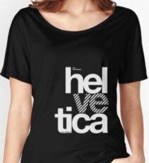 Hel ve tica .... Women's Relaxed Fit T-Shirt