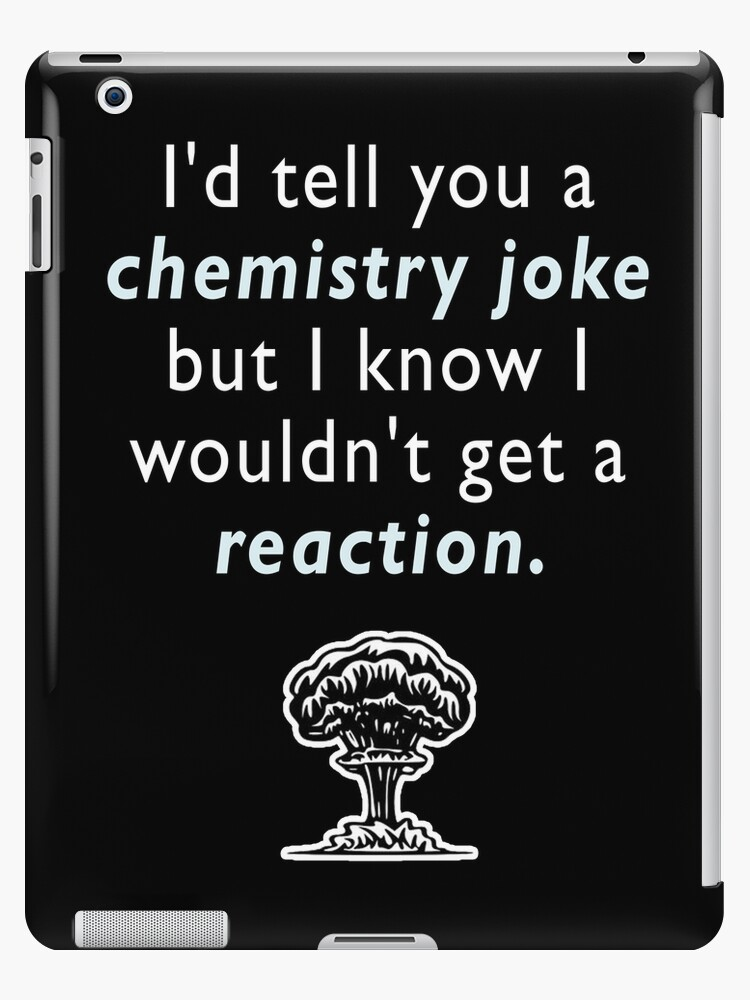 Chemistry Joke by Matt Corrigan