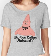 Who You Calling Pinhead? - Spongebob Women's Relaxed Fit T-Shirt