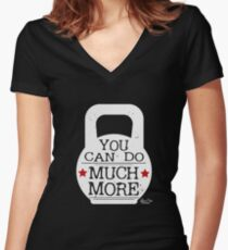 """""""You Can Do Much More!"""" Women's Fitted V-Neck T-Shirt"""