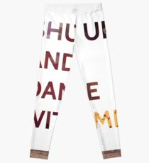 Shut Up and Dance With Me Leggings