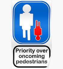 Priority over oncoming pedestrians Poster