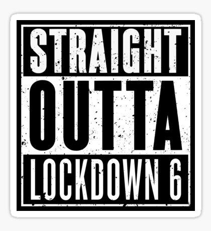 Straight Outta Lockdown 6 Sticker