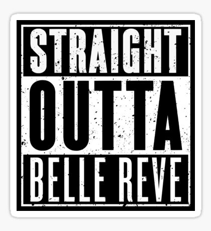 Straight Outta Belle Reve Sticker