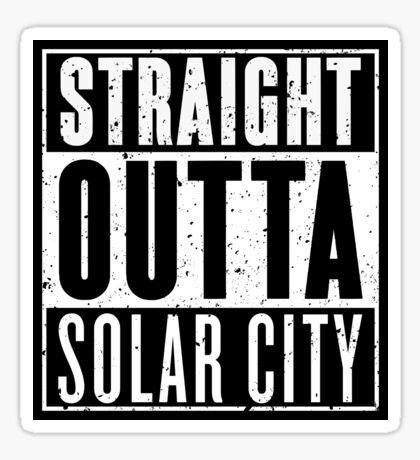 Straight Outta Solar City Sticker