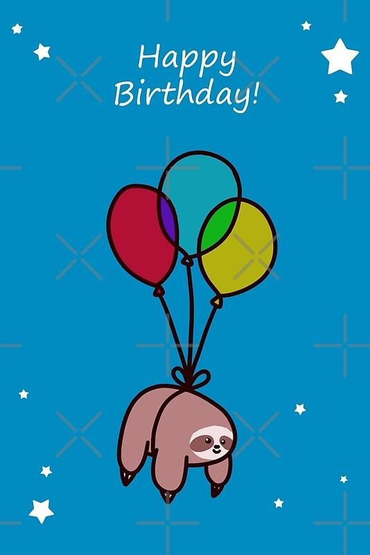 "happy birthday balloon sloth"" greeting cards by saradaboru  redbubble, Birthday card"