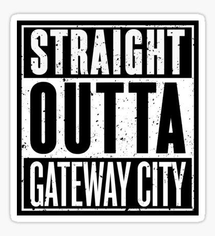 Straight Outta Gateway City Sticker