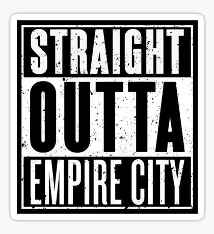 Straight Outta Empire City Sticker