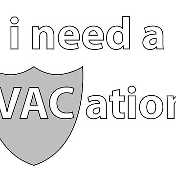 I need a VACation by drizzly