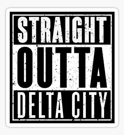 Straight Outta Delta City Sticker