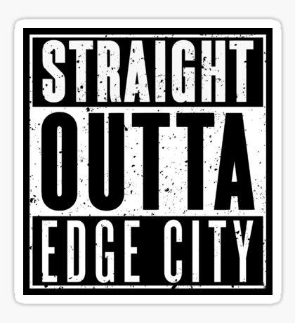 Straight Outta Edge City Sticker