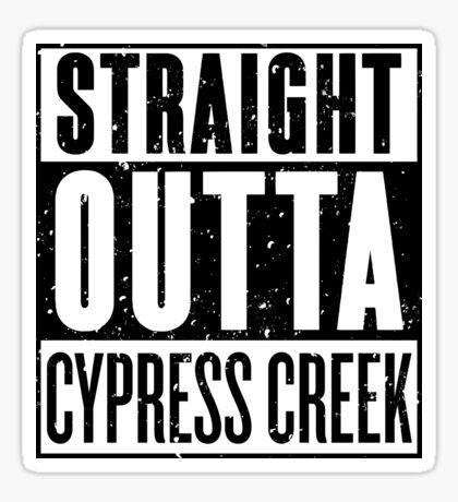 Straight Outta Cypress Creek [Roufxis - RB] Sticker