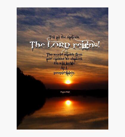 Psalm 96:10 inspirational Photographic Print