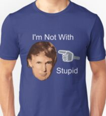 Anti Donald Trump I'm Not With Stupid T-Shirt