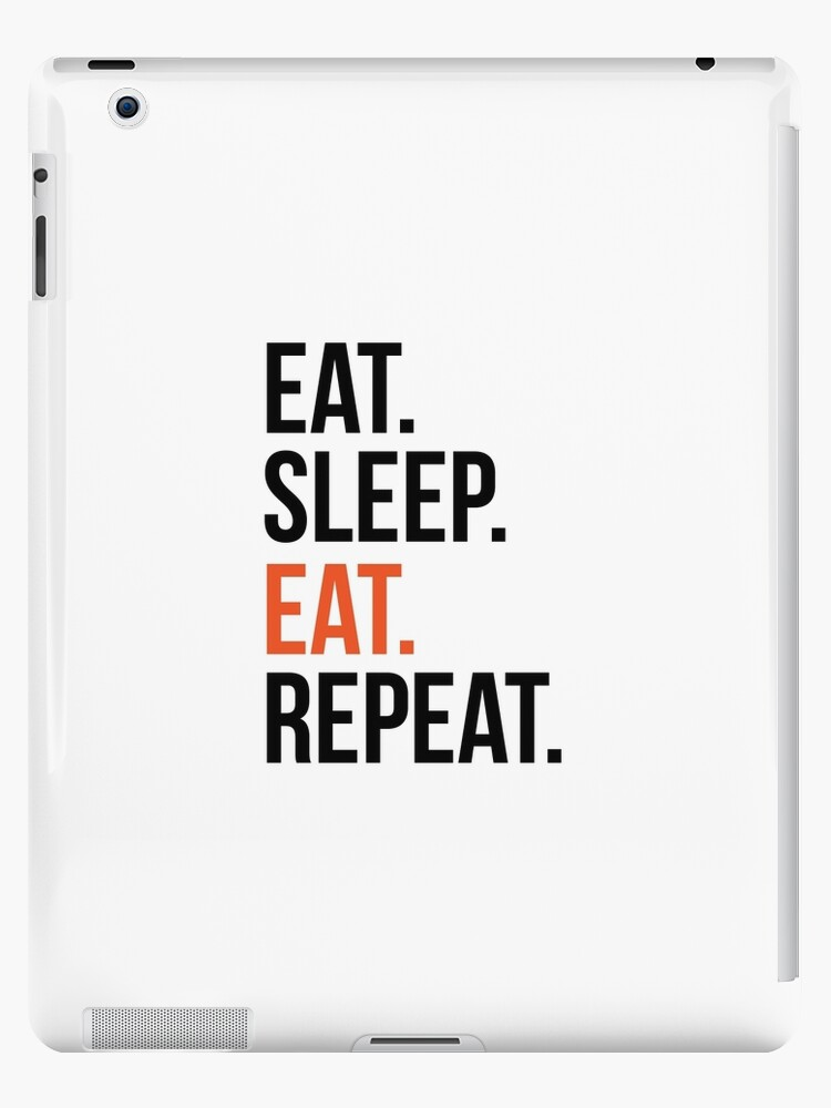 eat sleep eat repeat by CarterHarrison