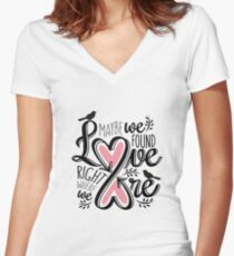 Love is Right Where We Are : Pink Women's Fitted V-Neck T-Shirt
