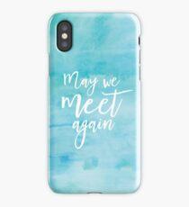 May We Meet Again Watercolour iPhone Case/Skin