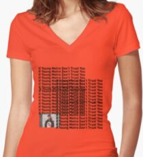 "Young Metro, ""If young metro dont trust you"" TLOP Parody  Women's Fitted V-Neck T-Shirt"