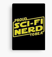 Proud To Be A Sci-fi Nerd Canvas Print