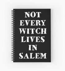 Not Every Witch Lives in Salem  Spiral Notebook