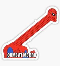 come at me bro Sticker