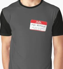 Hello, my name is inigo montoya you killed my father prepare to die Graphic T-Shirt