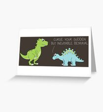Your Sudden, But Cute, Betrayal Greeting Card