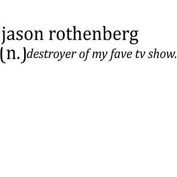 Jason Rothenberg destructor de mi programa de televisión favorito (n.). de Schmelzbeth