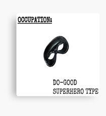Occupation: Do Good SuperHero Type Canvas Print