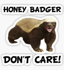 Honey Badger Don't Care Sticker