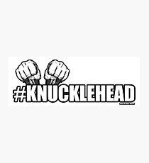 #KnuckleHead Fotodruck