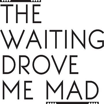 The Waiting Drove Me Mad - Pearl Jam by cajoneswear