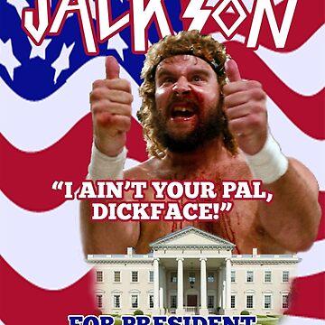 ray jackson for president 2016 by devilshalollc