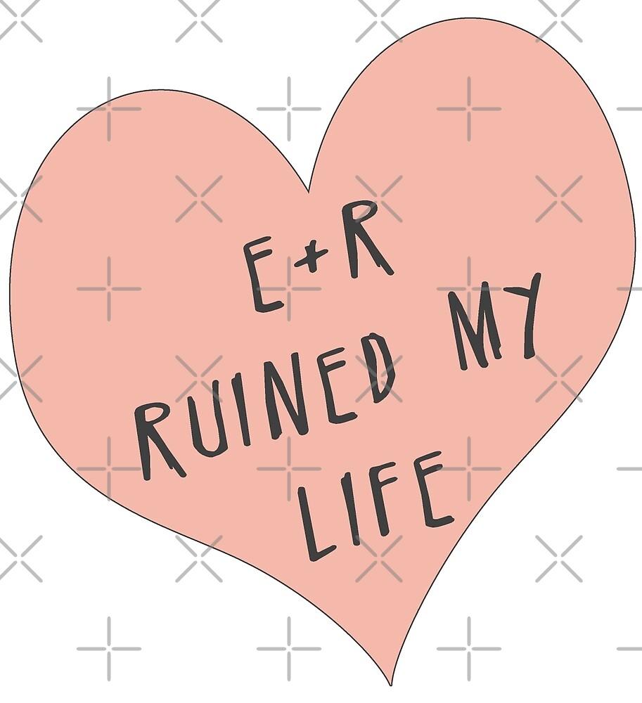 E/R ruined my life by chuckshurley