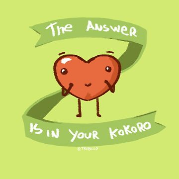 The answer is in your kokoro by Tropelio