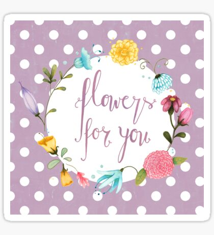 Flowers For You Sticker