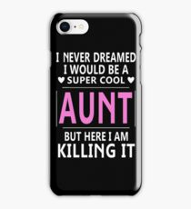 I Never Dreamed I Would Be A Super Cool iPhone Case/Skin