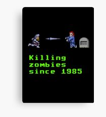 Killing zombies since 1985. Canvas Print