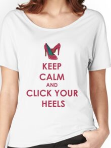 Keep Calm and Click Your Heels tshirt Women's Relaxed Fit T-Shirt
