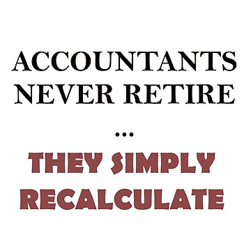 Accountants Recalculate by gjgrob