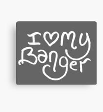 I love my banger; bumper sticker; white Canvas Print