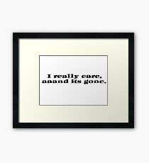 Whatever I Dont Care Ironic T-Shirts Framed Print