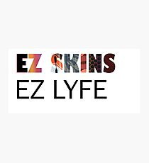 EZ SKINS EZ LYFE Photographic Print