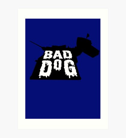Bad Dog 2 Art Print