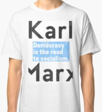 Democracy is the road to socialism BLUE Classic T-Shirt